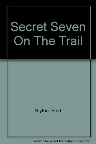 9780861635313: Secret Seven on the Trail