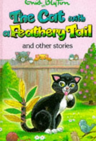 9780861636068: The Cat with the Feathery Tail (Enid Blyton's Popular Rewards Series 5)