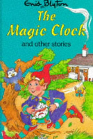 The Magic Clock (Enid Blyton's Popular Rewards: Blyton, Enid