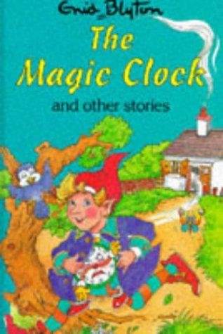 9780861636105: The Magic Clock (Enid Blyton's Popular Rewards Series 5)