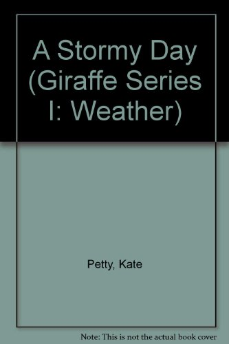 A Stormy Day (Giraffe Series I: Weather) (0861636279) by Kate Petty