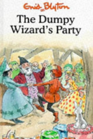 The Dumpy Wizard's Party: Blyton, Enid