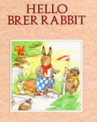 9780861636921: Hello Brer Rabbit (Brer Rabbit's adventures)