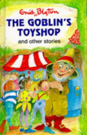 9780861636938: The Goblin's Toy Shop and Other Stories (Enid Blyton's Popular Rewards Series 6)