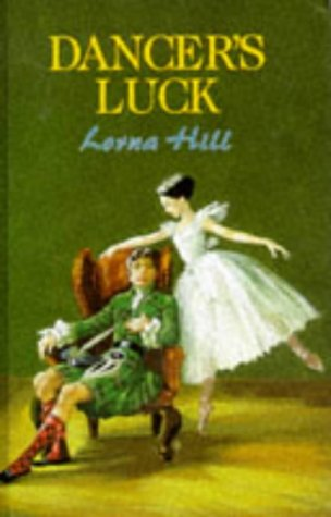 Dancer's Luck (a ballet story) (Ballet Stories): Hill, Lorna
