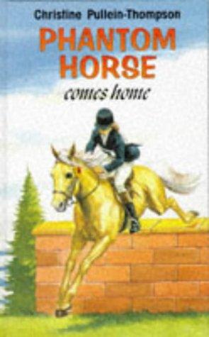 9780861638444: Phantom Horse Comes Home