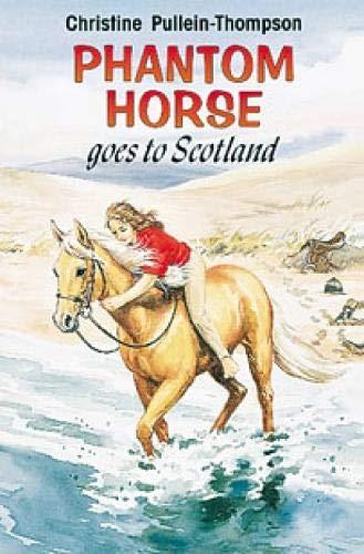 9780861638482: Phantom Horse Goes to Scotland