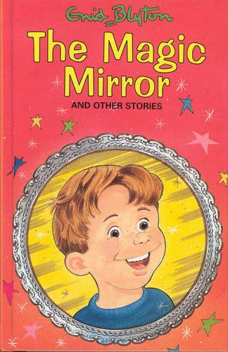 9780861639311: The Magic Mirror: and Other Stories (Enid Blyton's Popular Rewards Series 8)