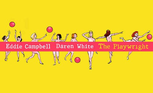 The Playwright: Darren White; Eddie