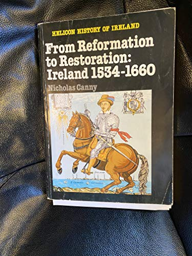 9780861670611: From Reformation to Restoration: Ireland, 1534-1660 (Helicon History of Ireland)