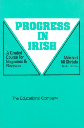 Progress in Irish: A Graded Course for: Ghrada, Mairead Ni