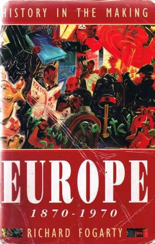 9780861674534: Europe: History in the Making, 1870-1966