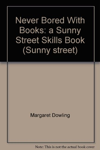 9780861675913: Never Bored With Books: a Sunny Street Skills Book (Sunny street)