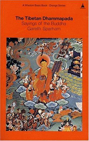9780861710126: The Tibetan Dhammapada: Sayings of the Buddha (Wisdom Basic Book - Orange Series)