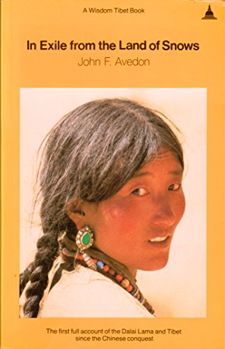 In Exile from the Land of the Snows (A Wisdom Tibet book): John Avedon