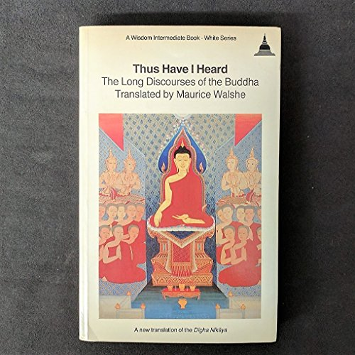 Thus Have I Heard: The Long Discourses of the Buddha - Digha Nikaya (A Wisdom Intermediate Book -...