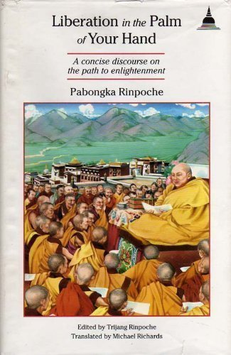 Liberation in the Palm of Your Hand: Concise Discourse on the Path to Enlightenment