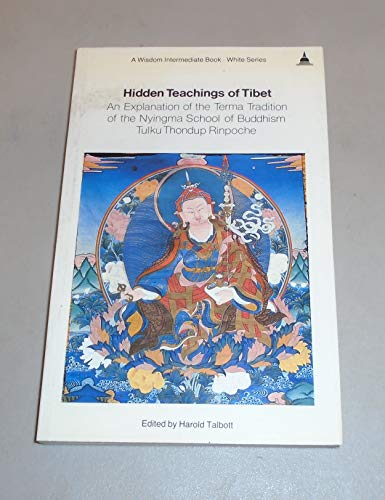 9780861710416: Hidden Teachings of Tibet: Explanation of the Terma Tradition of the Nyingma (Buddhayana series)