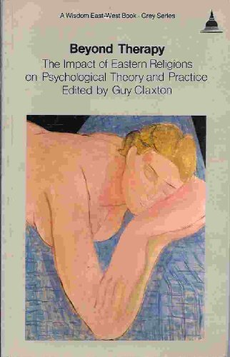 Beyond Therapy: The Impact of Eastern Religions on Psychological Theory and Practice