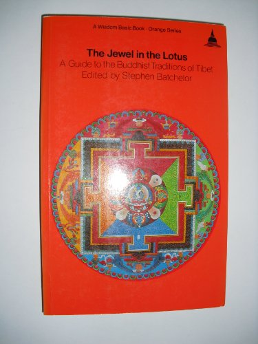 The Jewel in the Lotus: A Guide to the Buddhis: Stephen Batchelor (edited with an introduction)