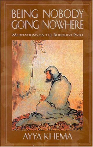 9780861710522: Being Nobody, Going Nowhere: Meditations on the Buddhist Path