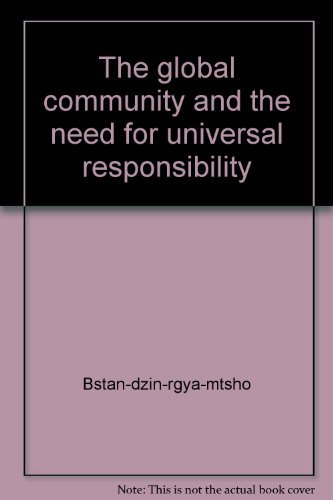 The global community and the need for universal responsibility (0861710614) by Bstan-dzin-rgya-mtsho