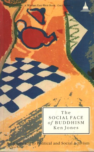 9780861710621: The Social Face of Buddhism: An Approach to Political and Social Activism (Wisdom East West Book-Grey Series)