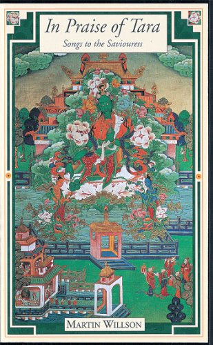 9780861711093: In Praise of Tara: Songs to the Saviouress : Source Texts from India and Tibet on Buddhism's Great Goddess