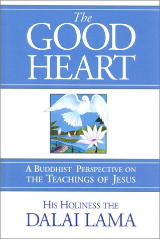 9780861711147: The Good Heart: A Buddhist Perspective on the Teachings of Jesus