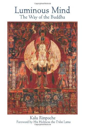 Luminous Mind: The Way of the Buddha: Kalu Rinpoche, Kyabje
