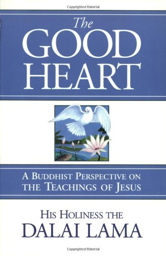 9780861711383: The Good Heart: A Buddhist Perspective on the Teachings of Jesus