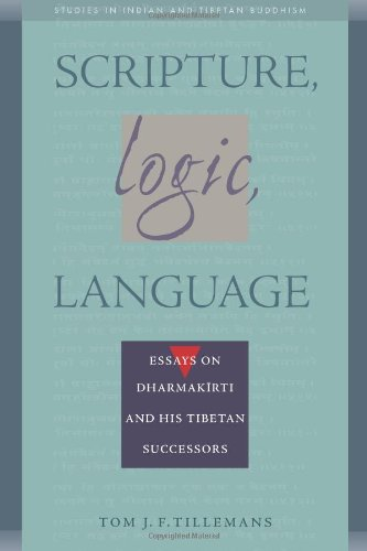 9780861711567: Scripture, Logic, Language: Essays on Dharmakirti and his Tibetan Successors (Studies in Indian and Tibetan Buddhism) (Volume I)