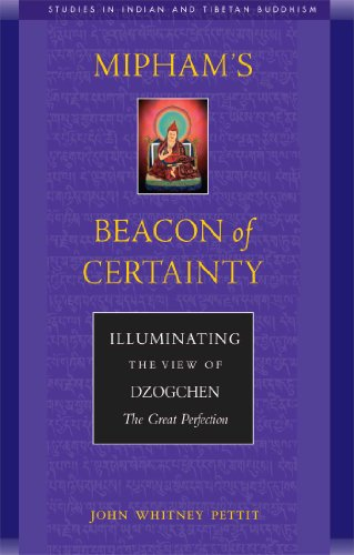 9780861711574: Mipham's Beacon of Certainty: Illuminating the View of Dzogchen, the Great Perfection Studies in Indian and Tibetan Buddhism (Volume II)