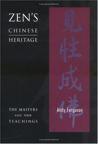 9780861711635: Zen's Chinese Heritage -- The Masters & Their Teachings