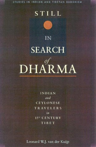 9780861711666: Still in Search of Dharma: Indian and Ceylonese Travelers in Fifteenth Century Tibet
