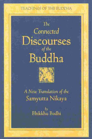 9780861711680: The Connected Discourses of the Buddha: A New Translation of the Samyutta Nikaya
