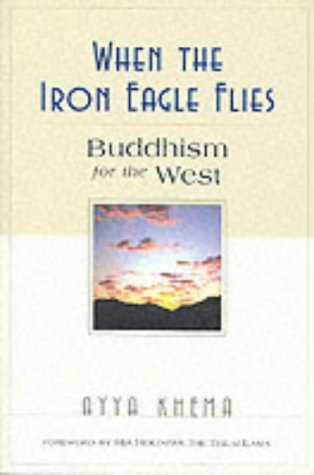 9780861711697: When the Iron Eagle Flies: Buddhism for the West