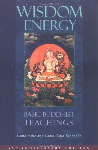 Wisdom Energy: Basic Buddhist Teachings: Lama Yeshe; Lama Zopa Rinpoche