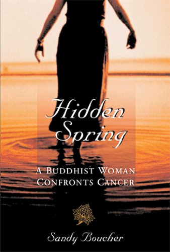 9780861711710: Hidden Spring: A Buddhist Woman Confronts Cancer