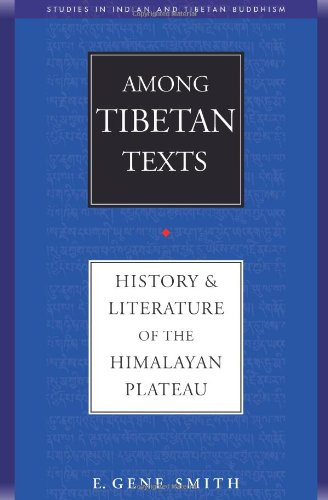 9780861711796: Among Tibetan Texts: History and Literature of the Himalayan Plateau (Studies in Indian and Tibetan Buddhism)