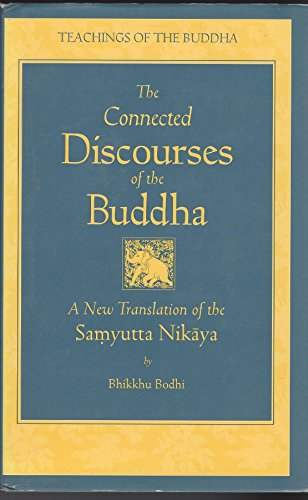 9780861711888: The Connected Discourses of the Buddha: A New Translation of the Samyutta Nik...