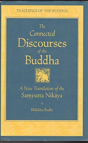 9780861711888: The Connected Discourses of the Buddha: A New Translation of the Samyutta Nikaya ; Translated from the Pali ; Original Translation by Bhikkhu Bodhi Vol. 1