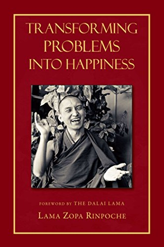 Transforming Problems into Happiness: Lama Thubten Zopa;