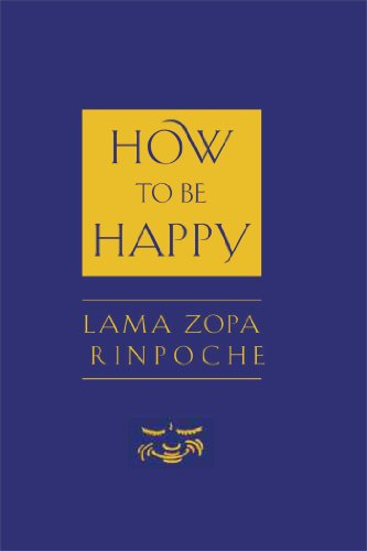 How to Be Happy: Lama Thubten Zopa