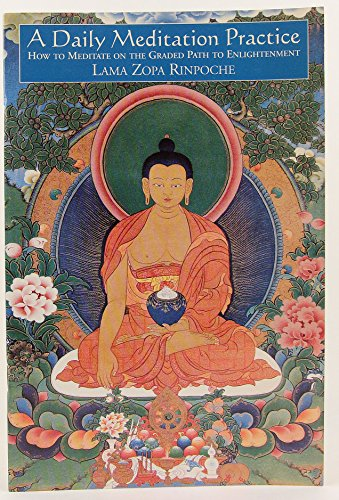 A daily meditation practice: How to meditate on the graded path to enlightenment: Rinpoche, Zopa