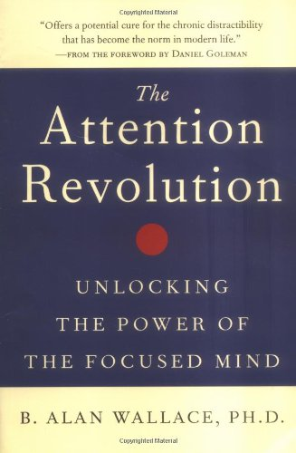 9780861712762: The Attention Revolution: Unlocking the Power of the Focused Mind: v.ution