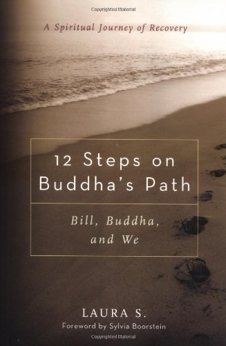 9780861712816: 12 Steps on Buddha's Path: Bill, Buddha, and We