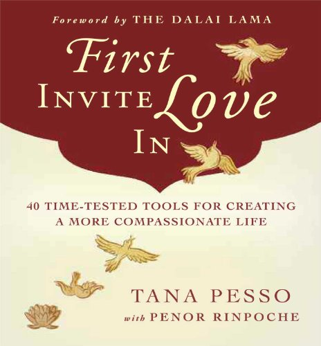 9780861712854: First Invite Love In: 40 Time-Tested Tools for Creating a More Compassionate Life