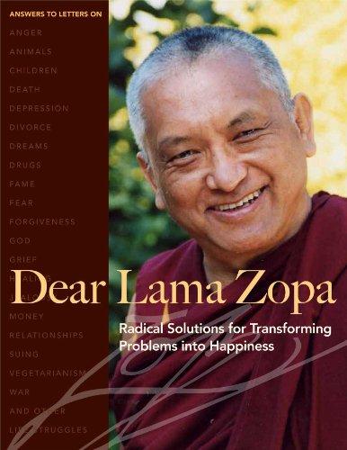 Dear Lama Zopa: Radical Solutions for Transforming: Zopa Rinpoche, Lama