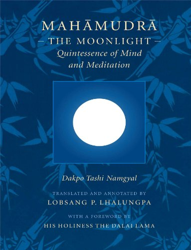 Mahamudra: The Moonlight - Quintessence of Mind and Meditation